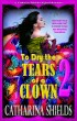 To Dry the Tears of a Clown 2 by Catharina Shields