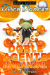 Agente Secreto Disco Dancer: Doble Agente Naranjal by Scott Gordon