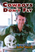 Cowboys Don't Fly by John Steed