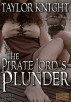 The Pirate Lord's Plunder by Taylor Knight