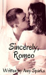 Sincerely, Romeo by Amy Sparks