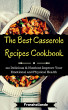 The Best Casserole Recipes Cookbook: 100 Delicious & Nutrient Improve Your Emotional and Physical Health by Franshollande