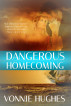 Dangerous Homecoming by Vonnie Hughes