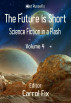 The Future is Short: Science Fiction in a Flash, Volume 4 by Jot Russell