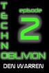 Techno-Oblivion (Episode 2) by Den Warren