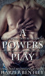 A Powers Play (The Powers That Be, Book 1.5) by Harper Bentley
