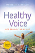 Healthy Voice: Life Beyond the Weight by Meredith Terpeluk