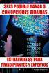 Si es posible ganar $ con Opciones Binarias. Estrategia $$ para Principiantes y Expertos. (Spanish Edition) V2 by Yeison Escobar