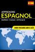 Apprendre l'espagnol - Rapide / Facile / Efficace: 2000 vocabulaires clés by Pinhok Languages