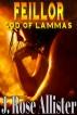 Feillor: God of Lammas by J. Rose Allister