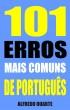 101 Erros mais comuns de português by 101 Seleções