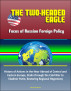 The Two-Headed Eagle: Faces of Russian Foreign Policy - History of Actions in the Near Abroad of Central and Eastern Europe, Stalin through the Cold War to Vladimir Putin, Restoring Regional Hegemony by Progressive Management