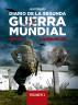 Diario de la Segunda Guerra Mundial. Volumen 1 by Jose Delgado