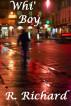 Whi' Boy by R. Richard