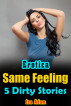 Erotica: Same Feeling: 5 Dirty Stories by Isa Adam