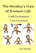 The Monkey's View of Human Life : Truth In Humour! : A Quick Read Book by The Abbotts