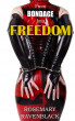 From Bondage Into Freedom by Author Rosemary Ravenblack