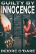 Guilty By Innocence by Deirdre O'Dare