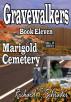 Gravewalkers: Marigold Cemetery by Richard T. Schrader