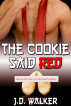 The Cookie Said Red by J.D. Walker
