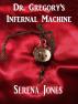 Dr. Gregory's Infernal Machine by Serena Jones