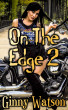 On The Edge 2 by Ginny Watson