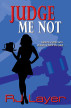 Judge Me Not by RJ Layer