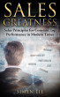 Sales Greatness: Sales Principles for Constant Top Performance in Modern Times by Simon Lightfield