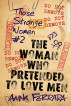 The Woman Who Pretended To Love Men by Anna Ferrara