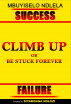 Climb Up or Be Stuck Forever by Mbuyiselo Ndlela