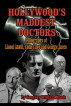 Hollywood's Maddest Doctors: Lionel Atwill, Colin Clive, and George Zucco by Gregory William Mank