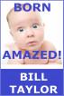 Born Amazed! by Bill Taylor