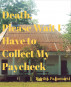 Death, Please Wait I Have to Collect My Paycheck by Pasumarti Harika