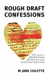 Rough Draft Confessions: NotAGuideTo Writing And Selling Erotica And Romance ButFullOfInsideInsightAnyway by M Jane Colette