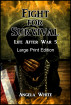 Fight for Survival Large Print Edition by Angela White