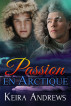 Passion en Arctique by Keira Andrews