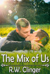 The Mix of Us by R.W. Clinger