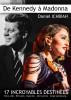 de Kennedy à Madonna by Daniel Ichbiah