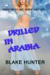 Drilled in Arabia by Blake Hunter