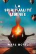 La spiritualité libérée by Marc Dorel