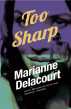 Too Sharp by Marianne Delacourt