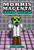 Morris Magenta Creeper Inventor: Book 4 - College Professor by Mark Mulle