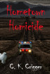 Hometown Homicide by C. K. Crigger