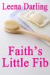Faith's Little Fib by Leena Darling