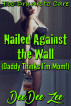 Nailed Against the Wall (Daddy Thinks I'm Mom!): Too Drunk to Care by DeeDee Zee