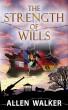 The Strength of Wills by Allen Walker
