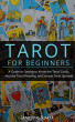 Tarot for Beginners: A Guide to Getting to Know the Tarot Cards, Intuitive Tarot Reading, and Simple Tarot Spreads by Jasmine Spark