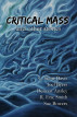 Critical Mass and Other Stories by C. Scott Davis, Joel Byers, Deneen Ansley, R. Eric Smith, & Sue Bowers