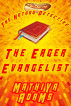 The Eager Evangelist by Mathiya Adams