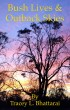 Bush Lives & Outback Skies by Tracey L. Bhattarai